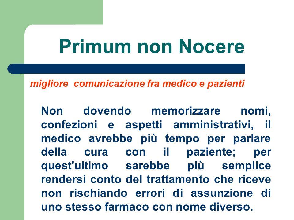 Primum non Nocere migliore comunicazione fra medico e pazienti Non dovendo memorizzare nomi, confezioni e aspetti amministrativi, il medico avrebbe pi