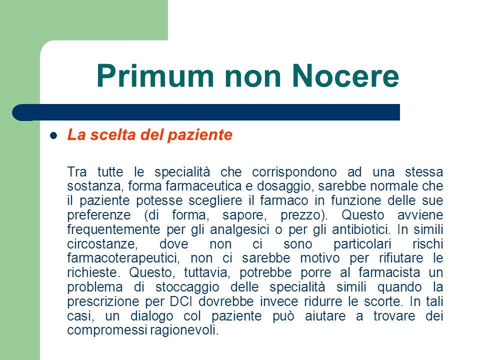 Primum non Nocere La scelta del paziente Tra tutte le specialità che corrispondono ad una stessa sostanza, forma farmaceutica e dosaggio, sarebbe norm