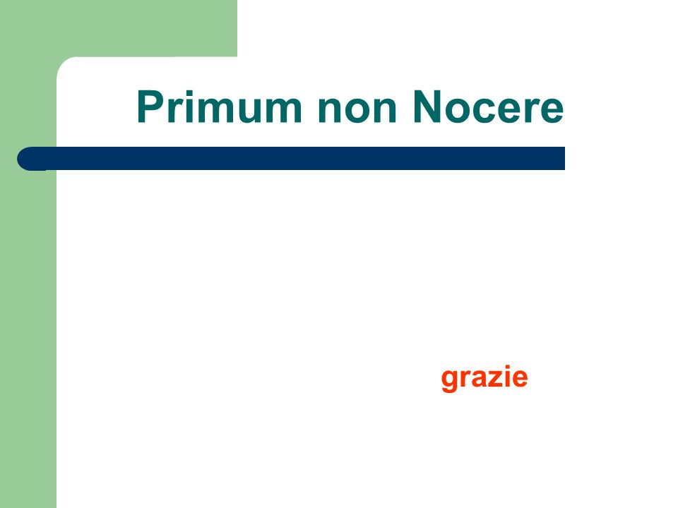 Primum non Nocere grazie