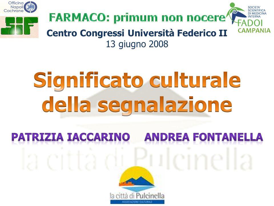CAMPANIA Patrizia Iaccarino Andrea Fontanella Patrizia Iaccarino Andrea Fontanella Nasce verosimilmente così la cultura dellerrore