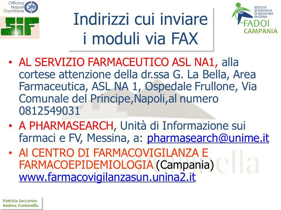 CAMPANIA Patrizia Iaccarino Andrea Fontanella Patrizia Iaccarino Andrea Fontanella Indirizzi cui inviare i moduli via FAX AL SERVIZIO FARMACEUTICO ASL