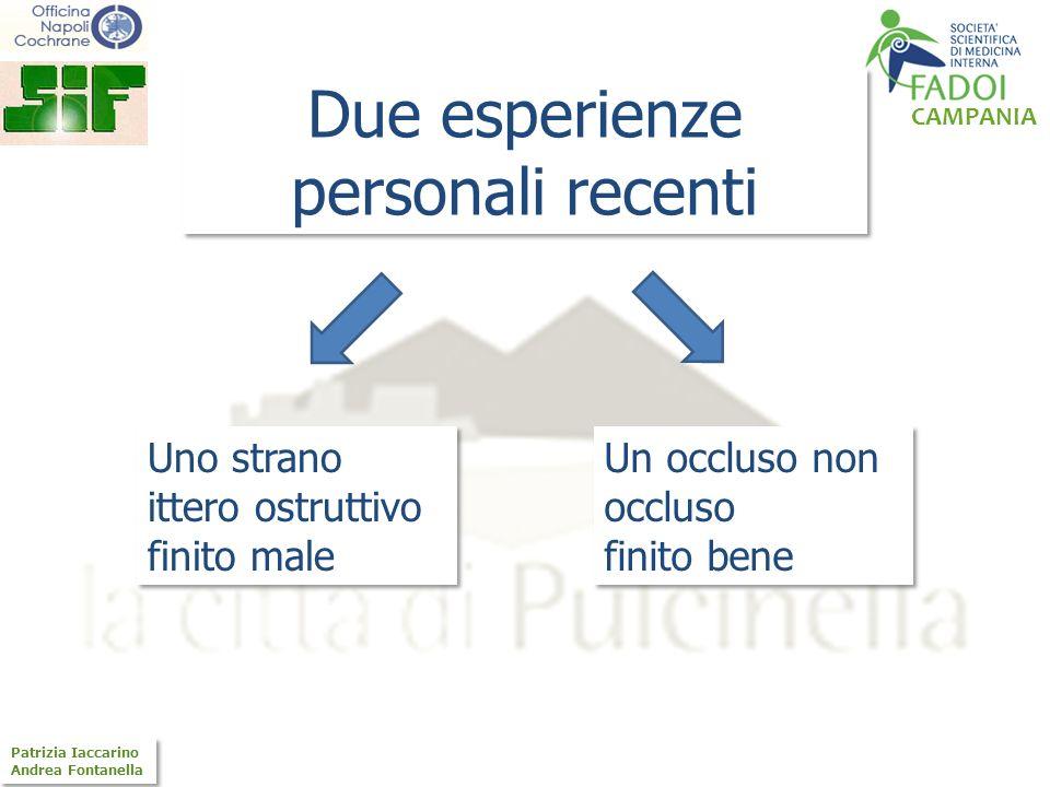 CAMPANIA Patrizia Iaccarino Andrea Fontanella Patrizia Iaccarino Andrea Fontanella Due esperienze personali recenti Uno strano ittero ostruttivo finit
