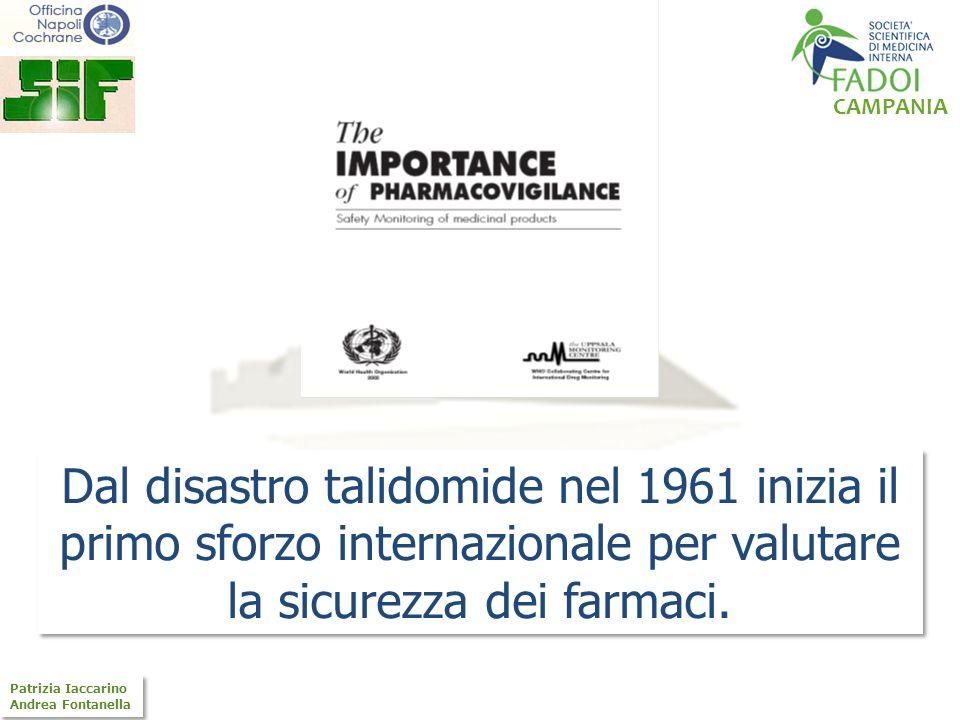 CAMPANIA Patrizia Iaccarino Andrea Fontanella Patrizia Iaccarino Andrea Fontanella Dal disastro talidomide nel 1961 inizia il primo sforzo internazion