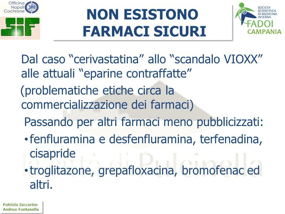 CAMPANIA Patrizia Iaccarino Andrea Fontanella Patrizia Iaccarino Andrea Fontanella NON ESISTONO FARMACI SICURI NON ESISTONO FARMACI SICURI Dal caso ce