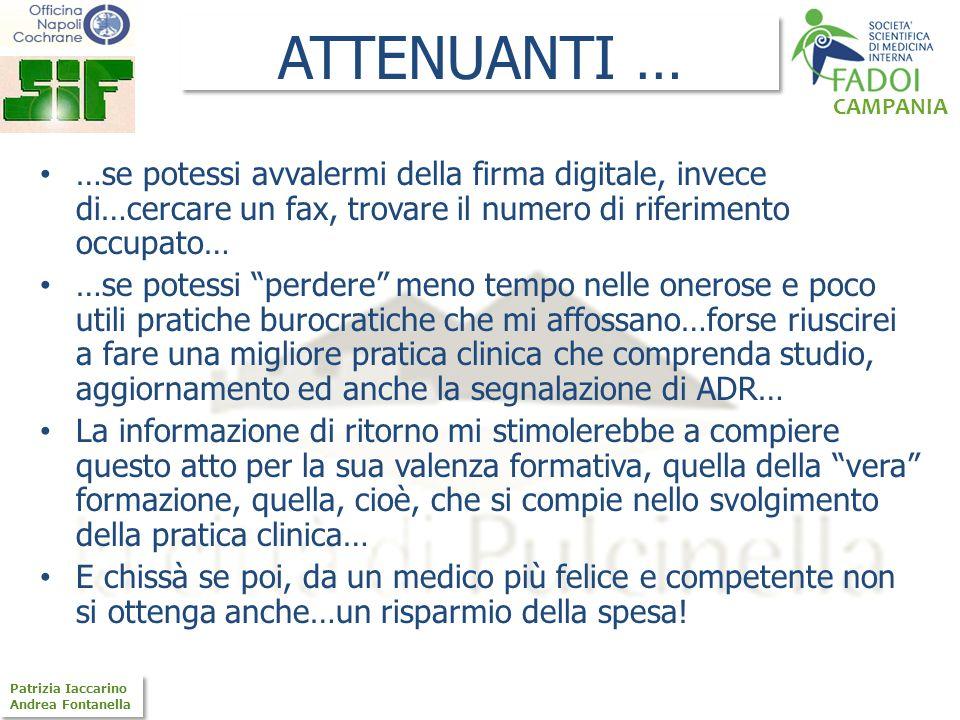 CAMPANIA Patrizia Iaccarino Andrea Fontanella Patrizia Iaccarino Andrea Fontanella …se potessi avvalermi della firma digitale, invece di…cercare un fa