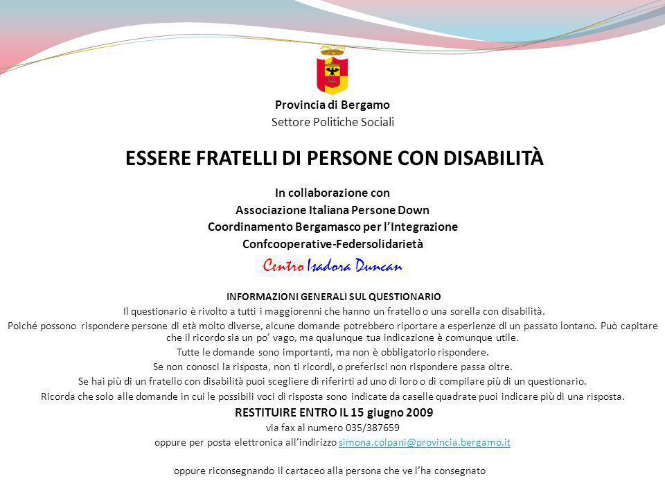 Provincia di Bergamo Settore Politiche Sociali ESSERE FRATELLI DI PERSONE CON DISABILITÀ In collaborazione con Associazione Italiana Persone Down Coor