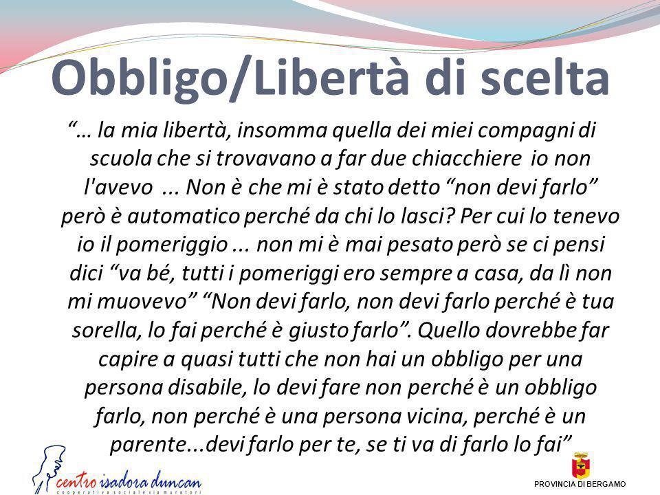 Obbligo/Libertà di scelta … la mia libertà, insomma quella dei miei compagni di scuola che si trovavano a far due chiacchiere io non l'avevo... Non è