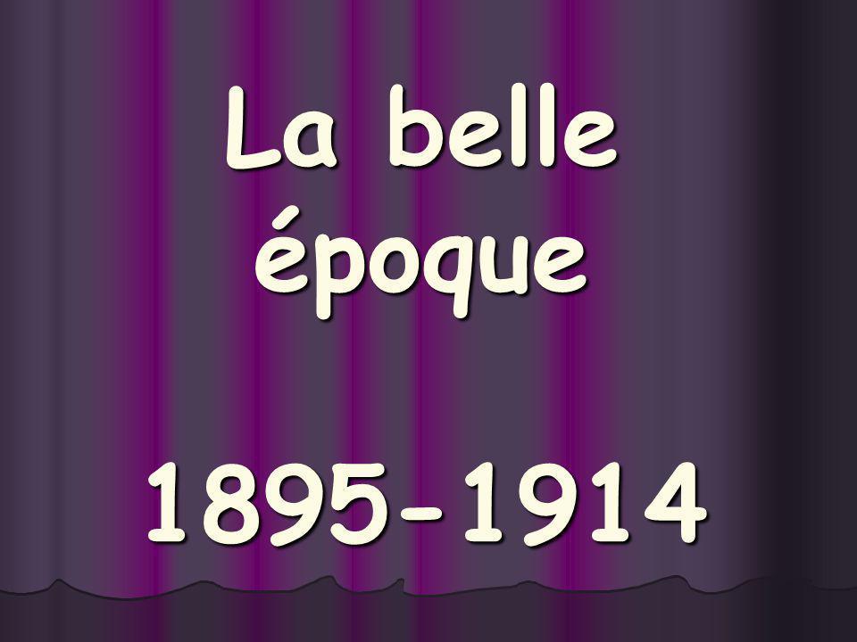 La belle époque 1895-1914