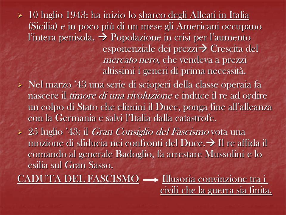 10 luglio 1943: ha inizio lo sbarco degli Alleati in Italia (Sicilia) e in poco più di un mese gli Americani occupano lintera penisola. Popolazione in