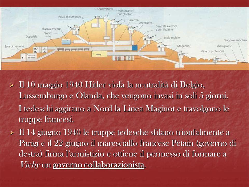 Il 10 maggio 1940 Hitler viola la neutralità di Belgio, Lussemburgo e Olanda, che vengono invasi in soli 5 giorni. Il 10 maggio 1940 Hitler viola la n
