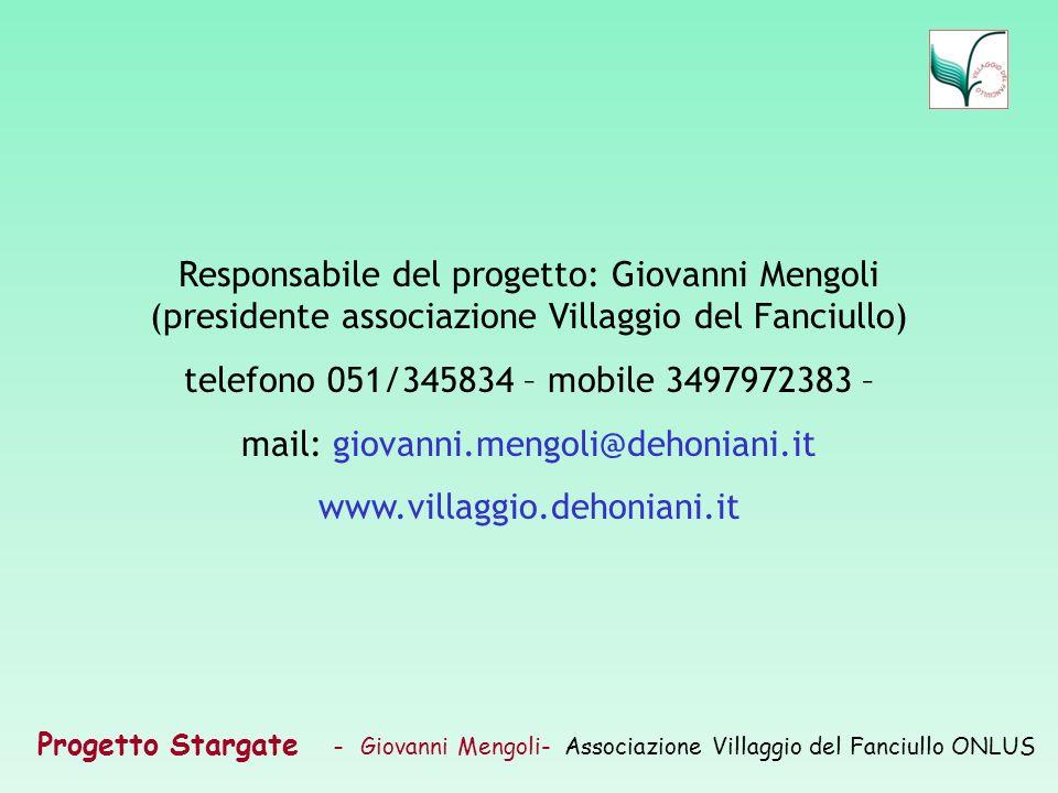 Progetto Stargate – Giovanni Mengoli- Associazione Villaggio del Fanciullo ONLUS Responsabile del progetto: Giovanni Mengoli (presidente associazione