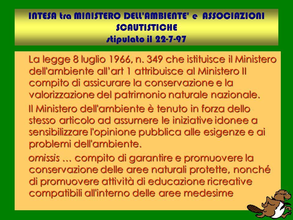 INTESA tra MINISTERO DELL AMBIENTE e ASSOCIAZIONI SCAUTISTICHE stipulato il 22-7-97 La legge 8 luglio 1966, n.