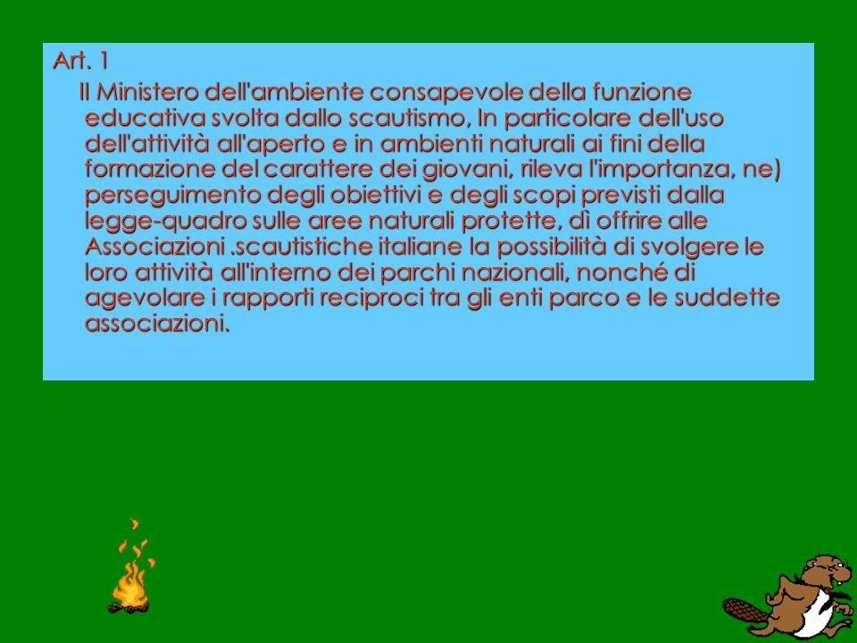 Art. 1 II Ministero dell'ambiente consapevole della funzione educativa svolta dallo scautismo, In particolare dell'uso dell'attività all'aperto e in a