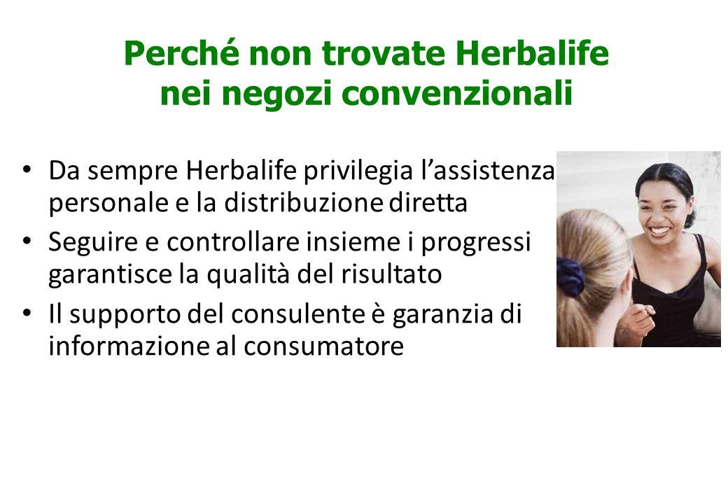 Perché non trovate Herbalife nei negozi convenzionali Da sempre Herbalife privilegia lassistenza personale e la distribuzione diretta Seguire e contro