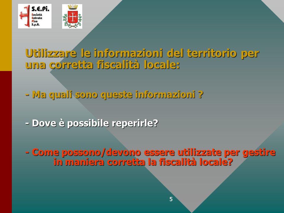 5 Utilizzare le informazioni del territorio per una corretta fiscalità locale: - Ma quali sono queste informazioni .