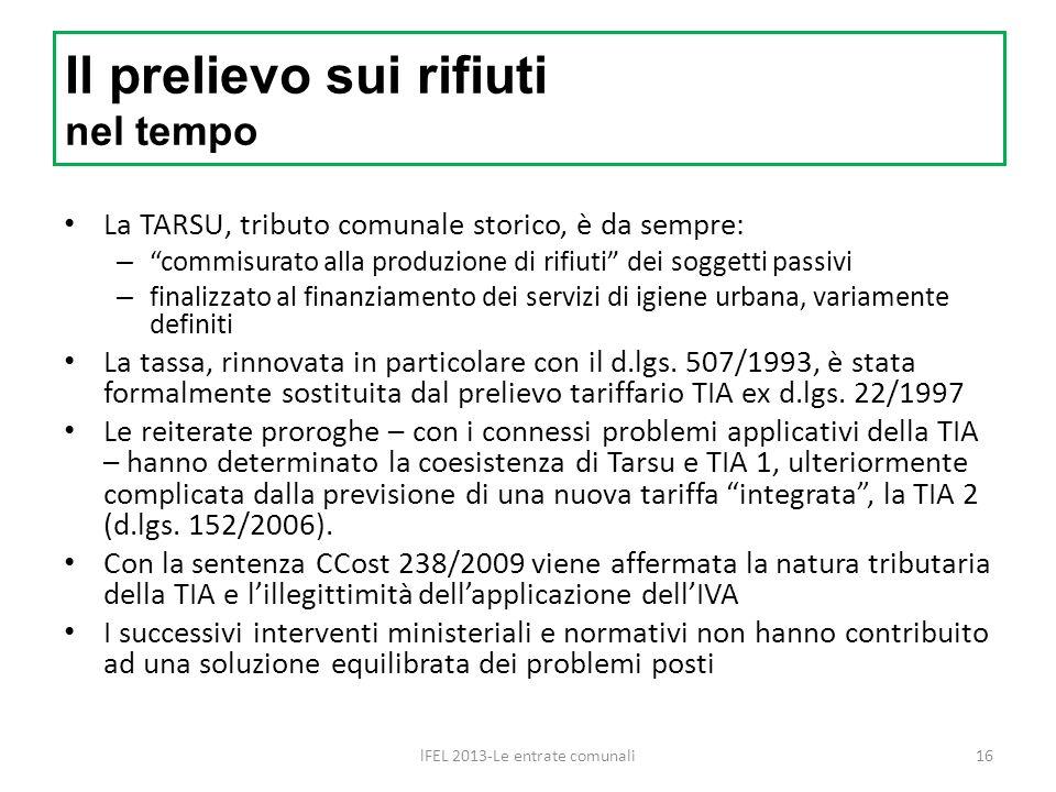 Il prelievo sui rifiuti nel tempo La TARSU, tributo comunale storico, è da sempre: – commisurato alla produzione di rifiuti dei soggetti passivi – fin