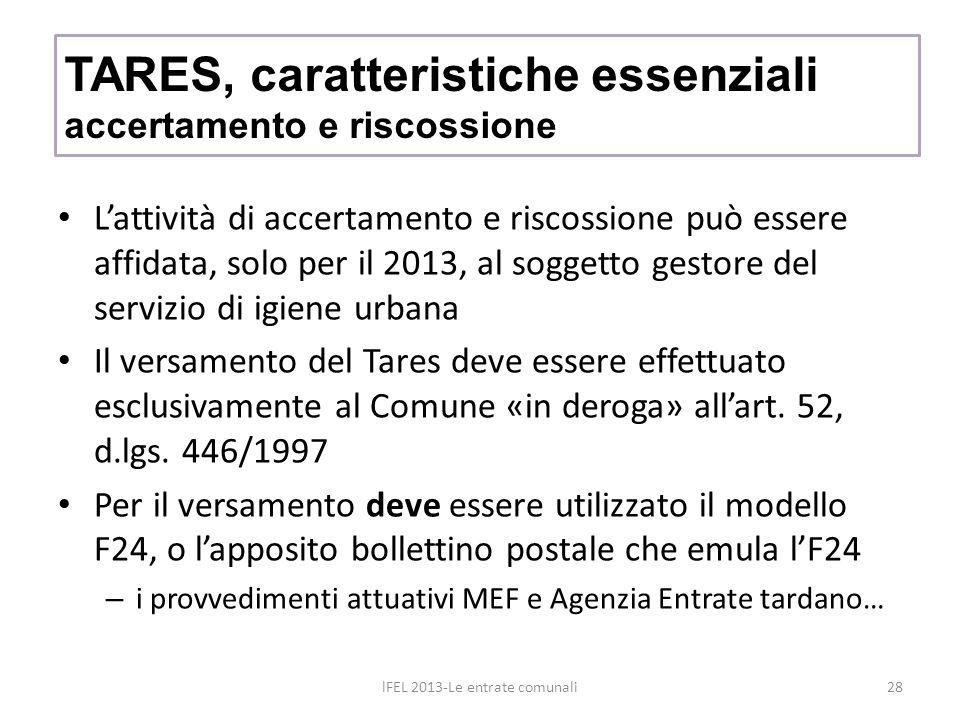 Lattività di accertamento e riscossione può essere affidata, solo per il 2013, al soggetto gestore del servizio di igiene urbana Il versamento del Tares deve essere effettuato esclusivamente al Comune «in deroga» allart.