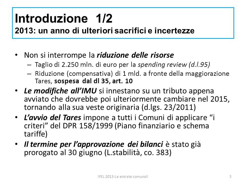 Introduzione 1/2 2013: un anno di ulteriori sacrifici e incertezze Non si interrompe la riduzione delle risorse – Taglio di 2.250 mln. di euro per la