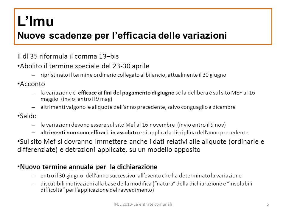 Il dl 35 riformula il comma 13–bis Abolito il termine speciale del 23-30 aprile – ripristinato il termine ordinario collegato al bilancio, attualmente