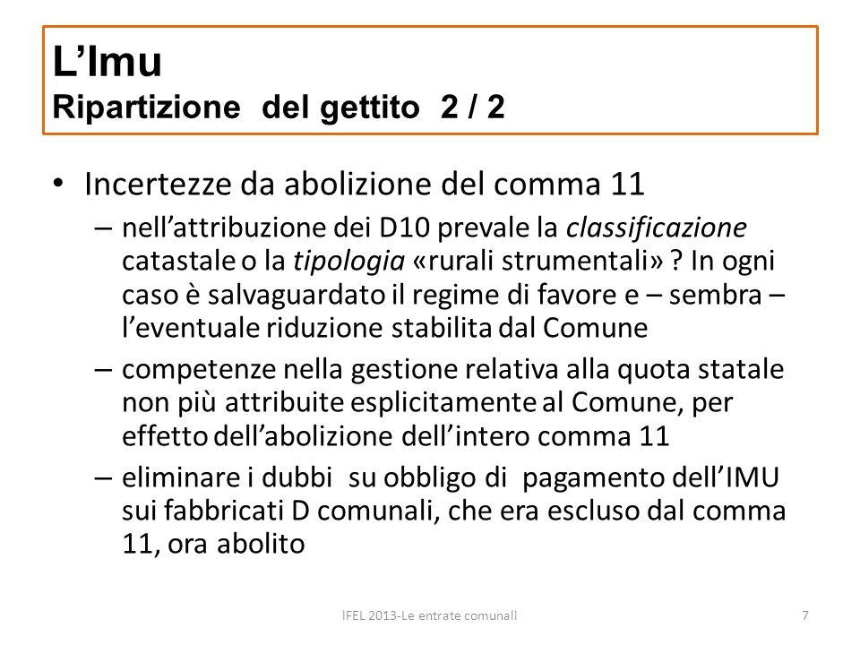Incertezze da abolizione del comma 11 – nellattribuzione dei D10 prevale la classificazione catastale o la tipologia «rurali strumentali» .