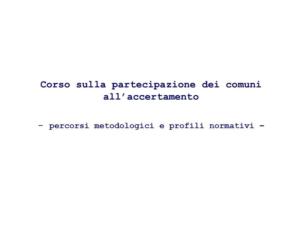 Corso sulla partecipazione dei comuni allaccertamento - percorsi metodologici e profili normativi –
