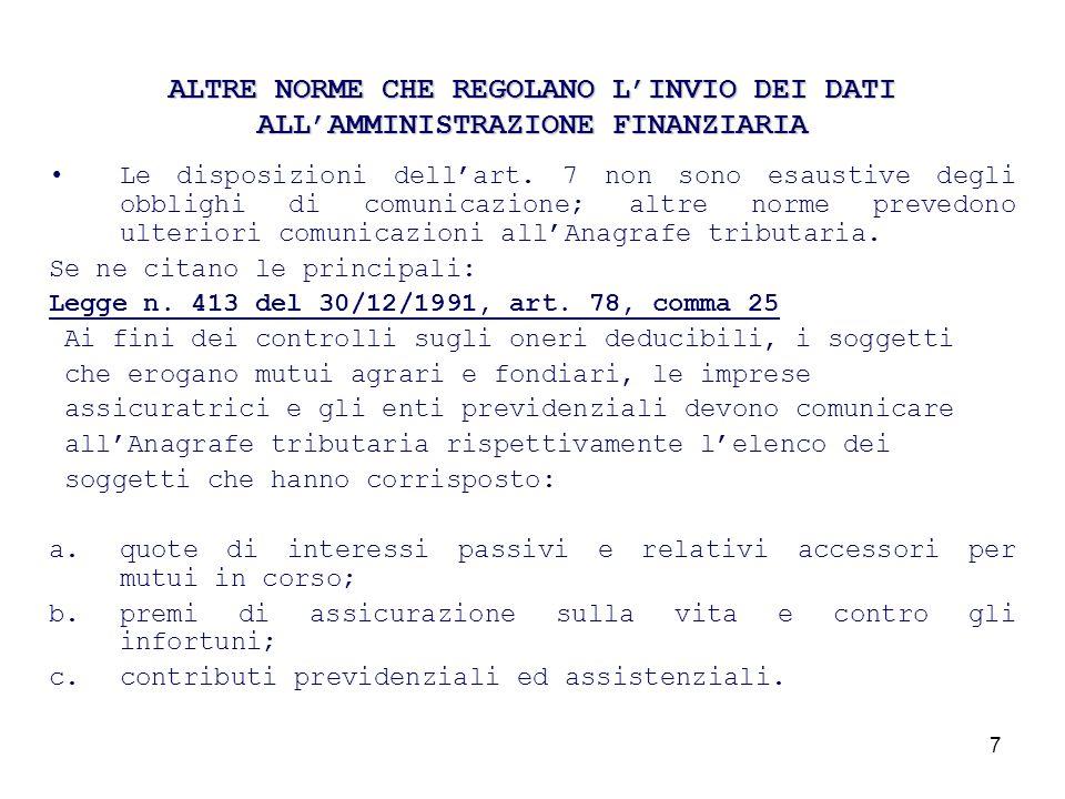 7 ALTRE NORME CHE REGOLANO LINVIO DEI DATI ALLAMMINISTRAZIONE FINANZIARIA Le disposizioni dellart.