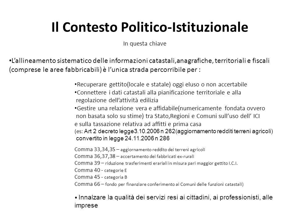 Il Contesto Politico-Istituzionale I sistemi informativi comunali e il sistema informativo dellAgenzia del Territorio debbono essere messi in condizioni di operare nel S.P.C.