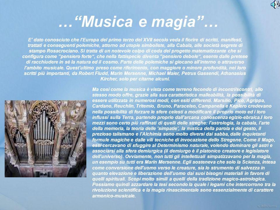 …Musica e magia… Ma così come la musica è vista come terreno fecondo di incontri/scontri, allo stesso modo offre, grazie alla sua caratteristica malleabilità, la possibilità di essere utilizzata in numerosi modi, con esiti differenti.