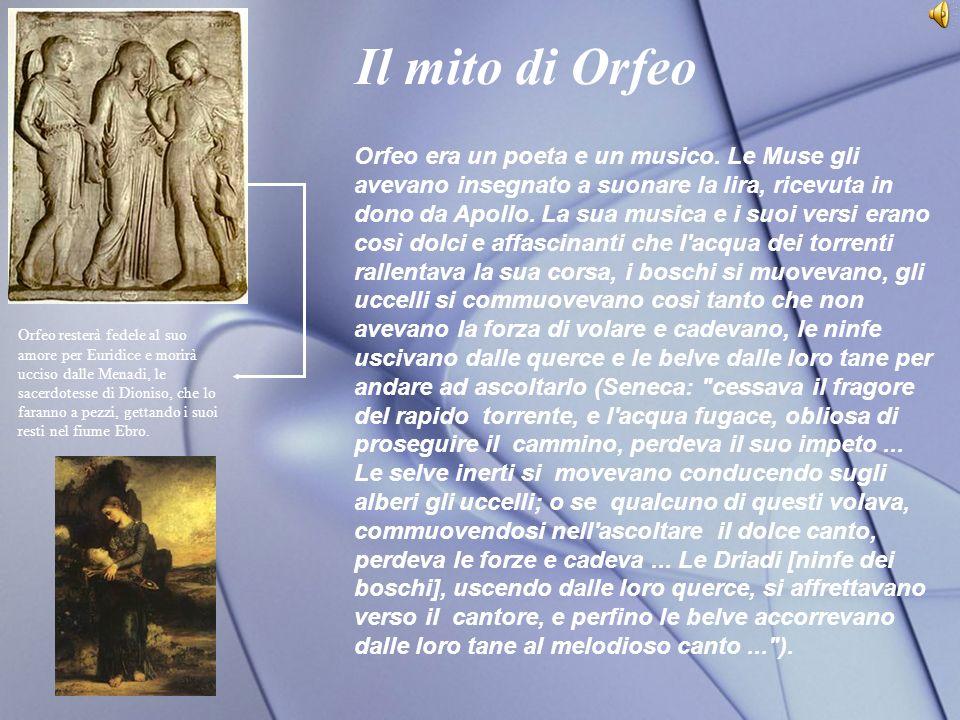 Il mito di Orfeo Orfeo era un poeta e un musico.