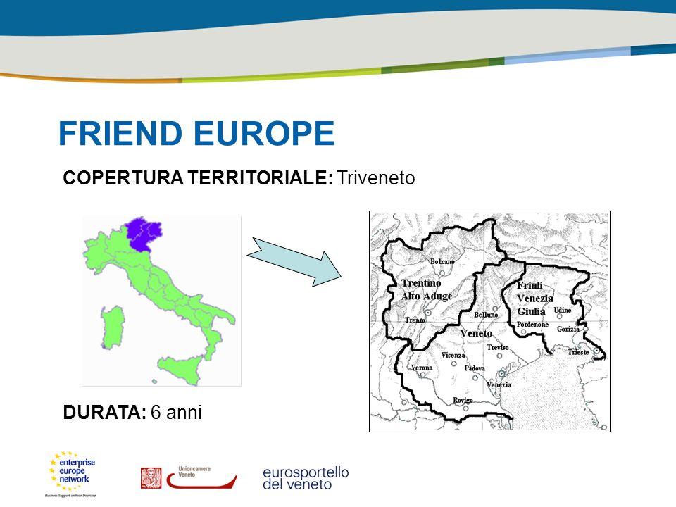 FRIEND EUROPE COPERTURA TERRITORIALE: Triveneto DURATA: 6 anni