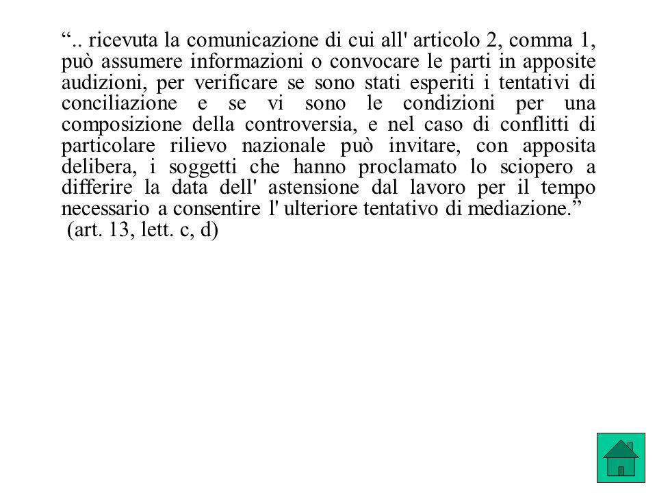 .. ricevuta la comunicazione di cui all' articolo 2, comma 1, può assumere informazioni o convocare le parti in apposite audizioni, per verificare se