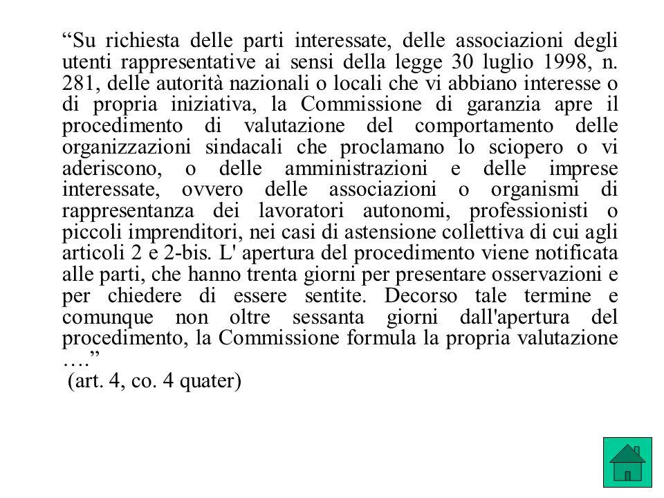 Su richiesta delle parti interessate, delle associazioni degli utenti rappresentative ai sensi della legge 30 luglio 1998, n. 281, delle autorità nazi