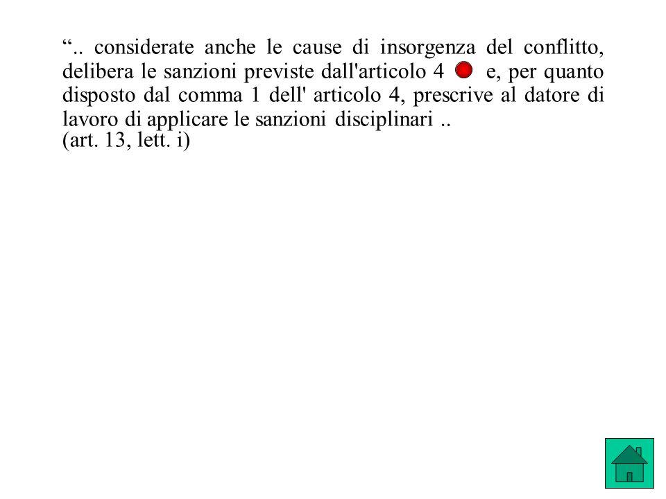 .. considerate anche le cause di insorgenza del conflitto, delibera le sanzioni previste dall'articolo 4 e, per quanto disposto dal comma 1 dell' arti