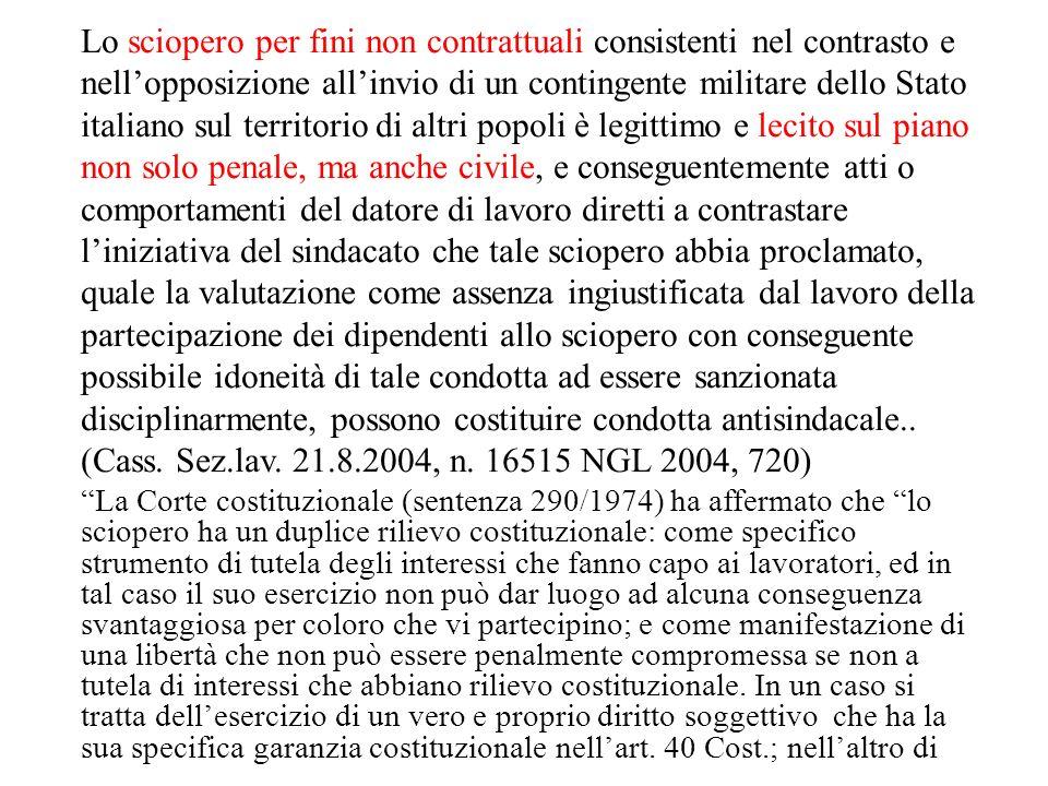 Lo sciopero per fini non contrattuali consistenti nel contrasto e nellopposizione allinvio di un contingente militare dello Stato italiano sul territo