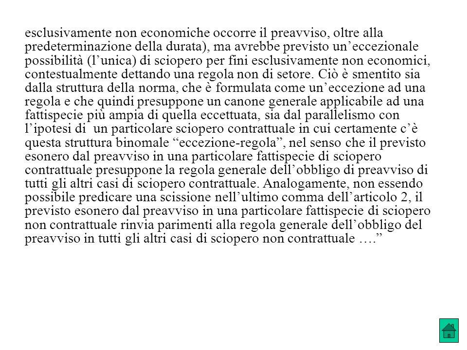 esclusivamente non economiche occorre il preavviso, oltre alla predeterminazione della durata), ma avrebbe previsto uneccezionale possibilità (lunica)