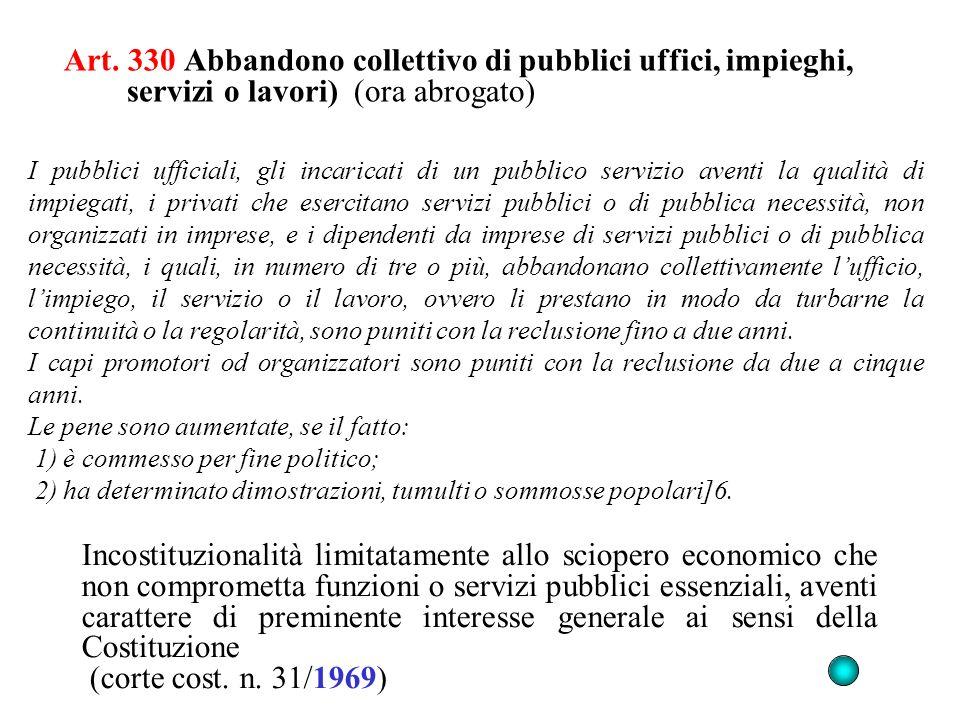 Art. 330 Abbandono collettivo di pubblici uffici, impieghi, servizi o lavori) (ora abrogato) Incostituzionalità limitatamente allo sciopero economico