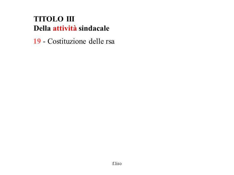 f.liso 19 - Costituzione delle rsa TITOLO III Della attività sindacale