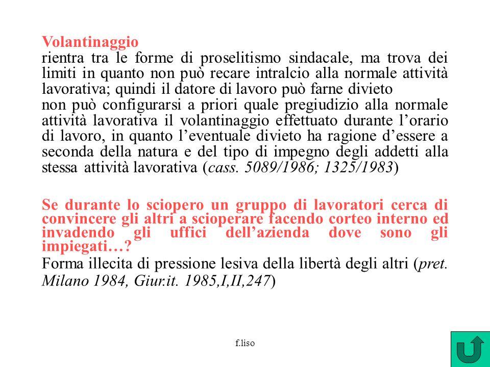 f.liso Volantinaggio rientra tra le forme di proselitismo sindacale, ma trova dei limiti in quanto non può recare intralcio alla normale attività lavo