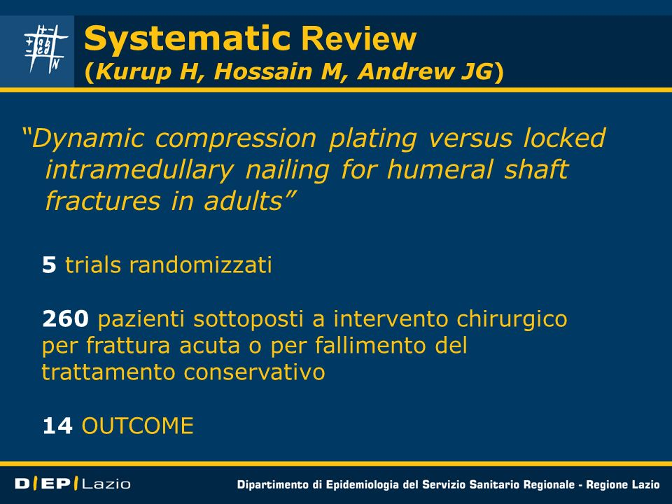 Systematic Review (Kurup H, Hossain M, Andrew JG) Dynamic compression plating versus locked intramedullary nailing for humeral shaft fractures in adul