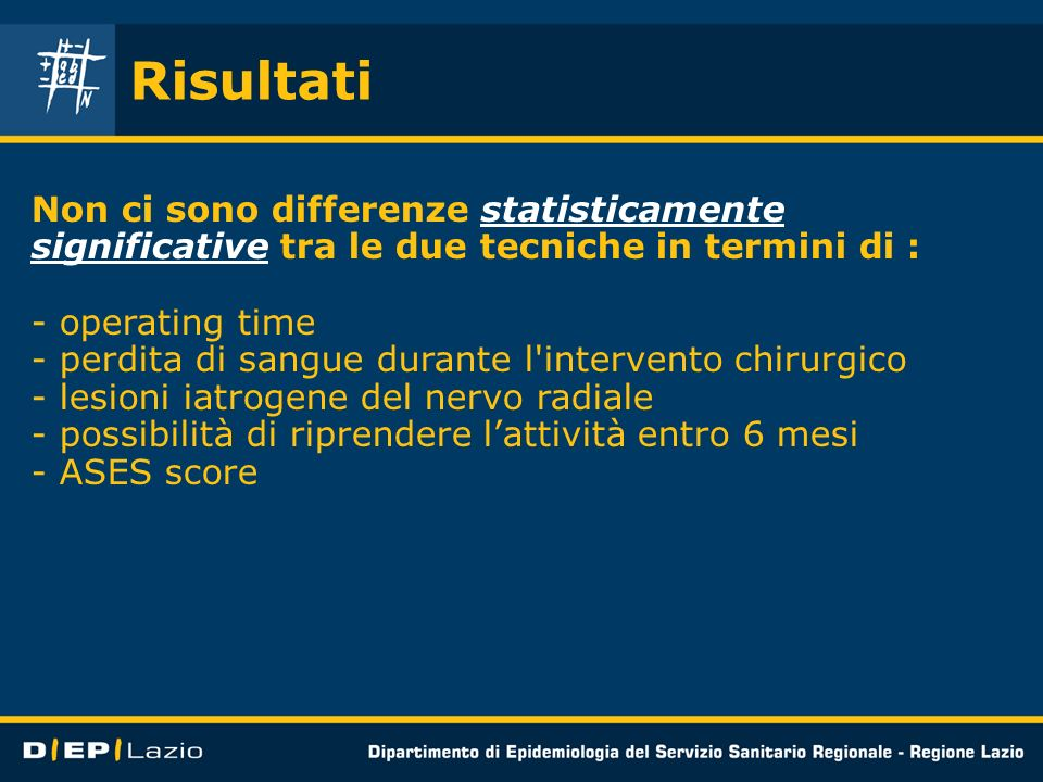 Risultati Non ci sono differenze statisticamente significative tra le due tecniche in termini di : - operating time - perdita di sangue durante l'inte
