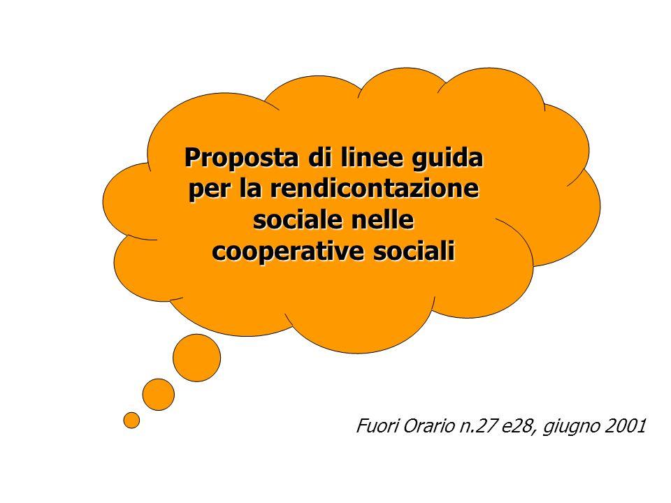 Proposta di linee guida per la rendicontazione sociale nelle cooperative sociali Fuori Orario n.27 e28, giugno 2001