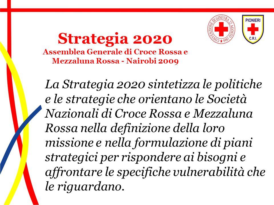La Strategia 2020 sintetizza le politiche e le strategie che orientino le Società Nazionali di Croce Rossa e Mezzaluna Rossa nella definizione della l