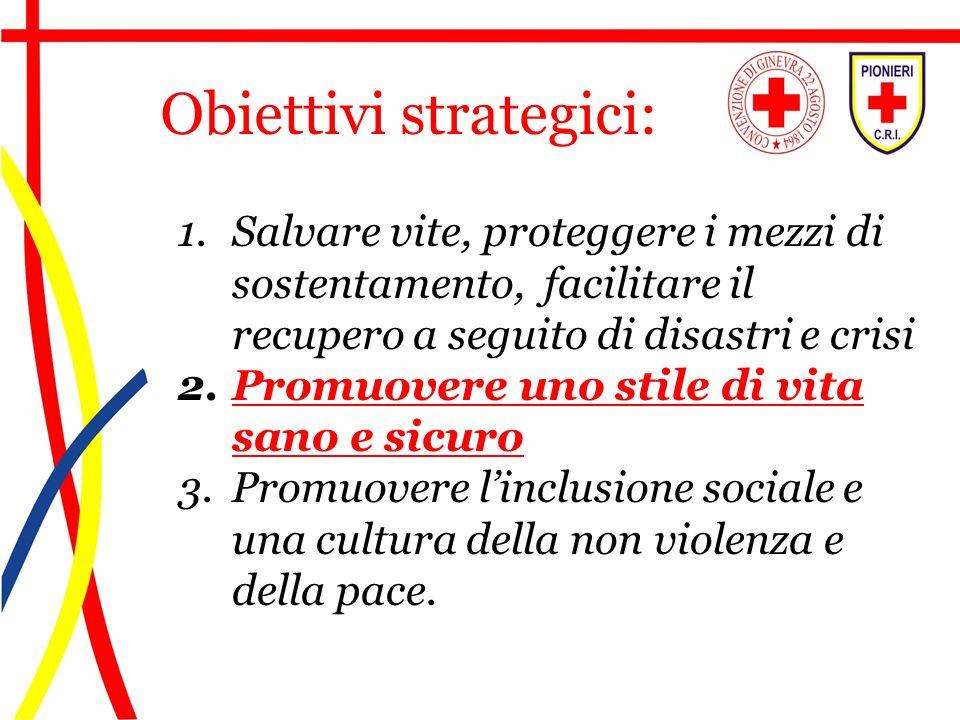1.Salvare vite, proteggere i mezzi di sostentamento, facilitare il recupero a seguito di disastri e crisi 2.Promuovere uno stile di vita sano e sicuro