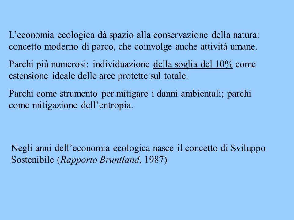 Leconomia ecologica dà spazio alla conservazione della natura: concetto moderno di parco, che coinvolge anche attività umane. Parchi più numerosi: ind