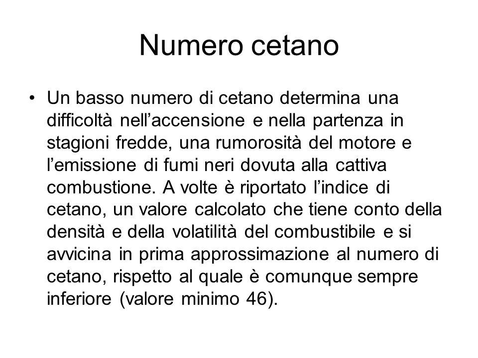 Numero cetano Un basso numero di cetano determina una difficoltà nellaccensione e nella partenza in stagioni fredde, una rumorosità del motore e lemis
