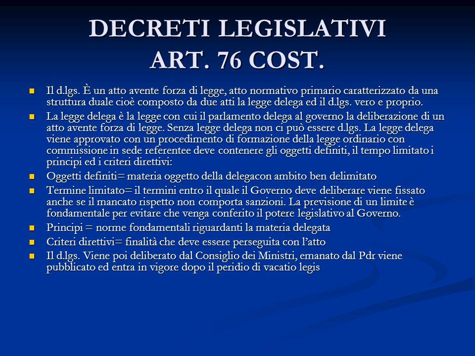 DECRETI LEGISLATIVI ART.76 COST. Il d.lgs.