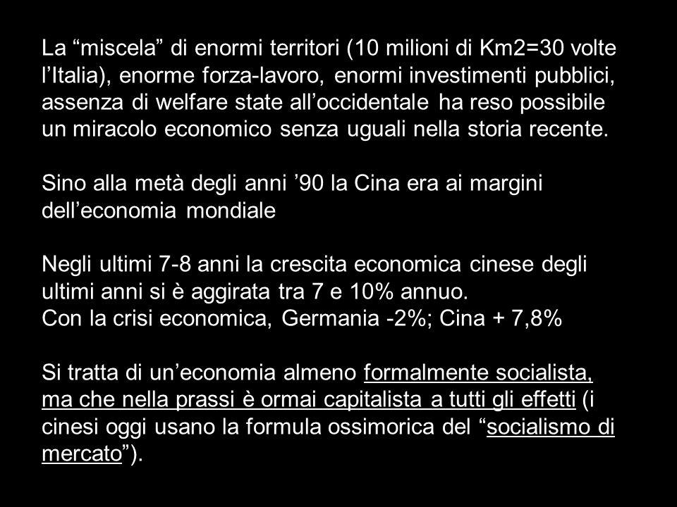 La miscela di enormi territori (10 milioni di Km2=30 volte lItalia), enorme forza-lavoro, enormi investimenti pubblici, assenza di welfare state alloc