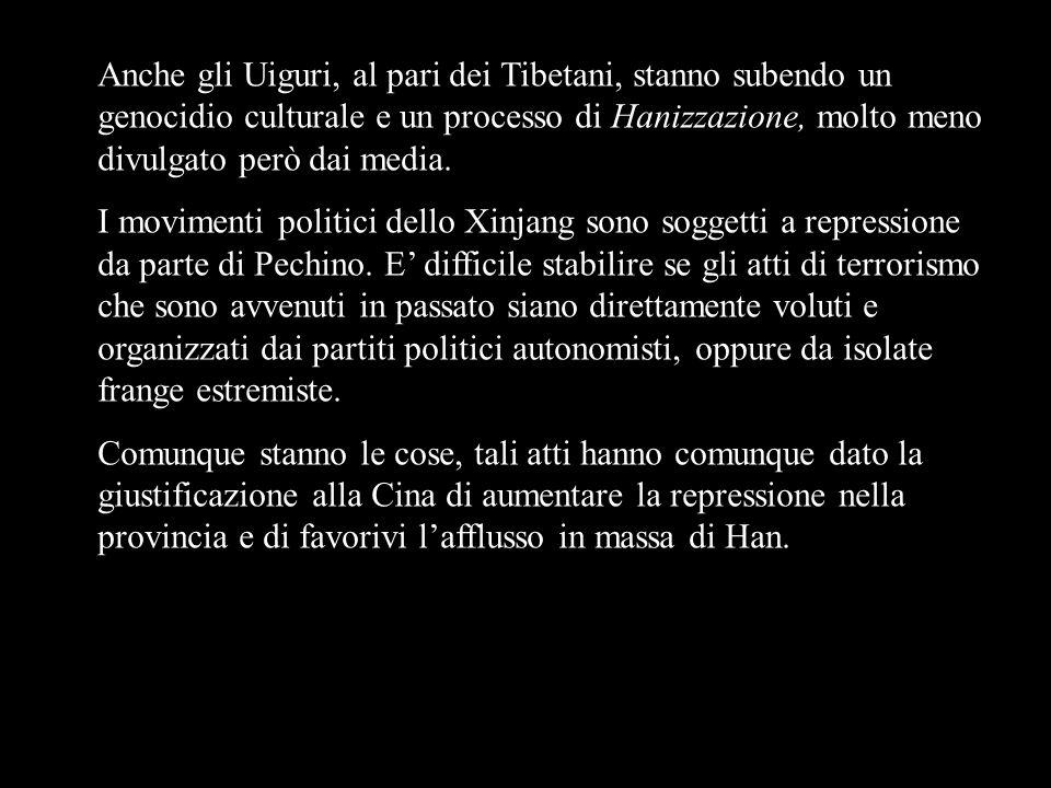 Anche gli Uiguri, al pari dei Tibetani, stanno subendo un genocidio culturale e un processo di Hanizzazione, molto meno divulgato però dai media. I mo