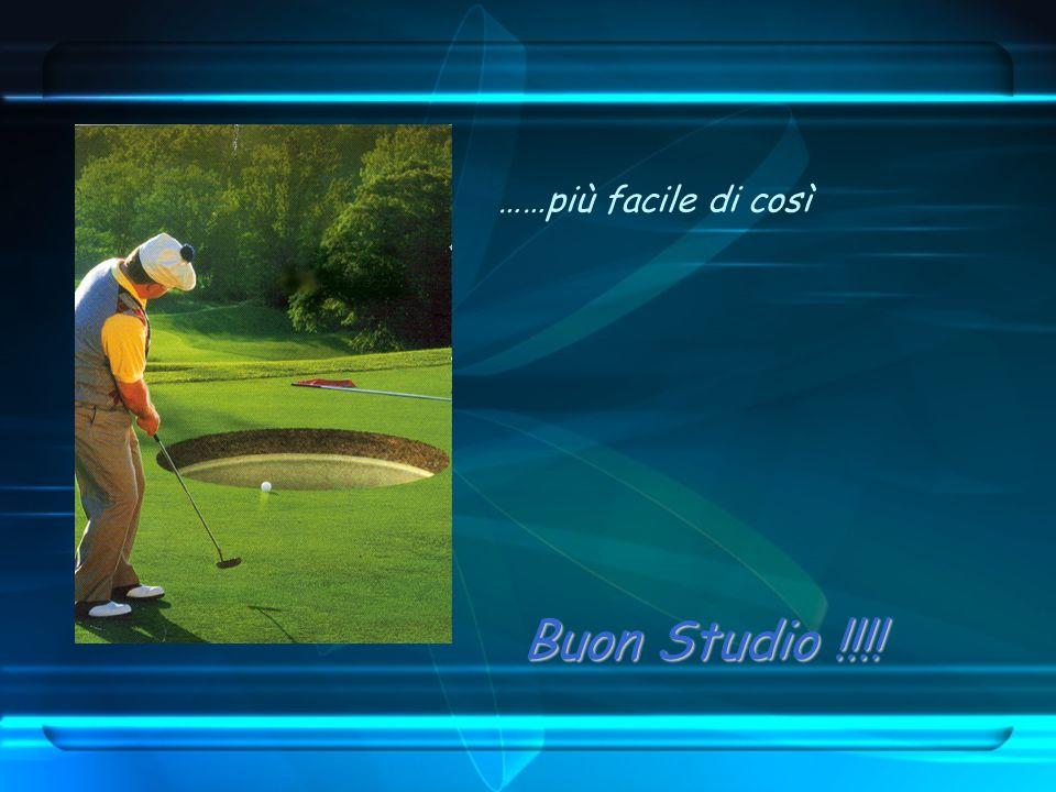 Buon Studio !!!! ……più facile di così