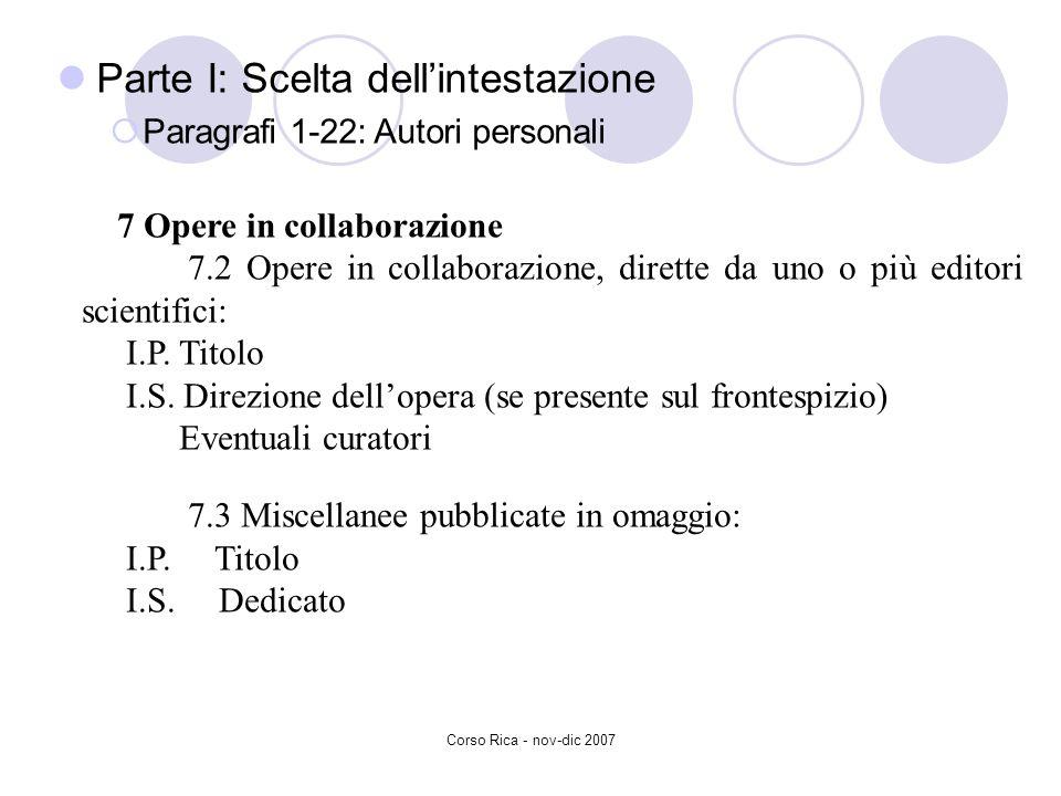 Corso Rica - nov-dic 2007 Parte I: Scelta dellintestazione Paragrafi 1-22: Autori personali 7 Opere in collaborazione 7.2 Opere in collaborazione, dir
